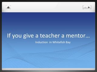 If you give a teacher a mentor…