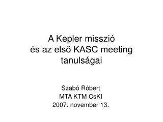 A Kepler misszió  és az első KASC meeting tanulságai