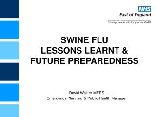 SWINE FLU LESSONS LEARNT & FUTURE PREPAREDNESS