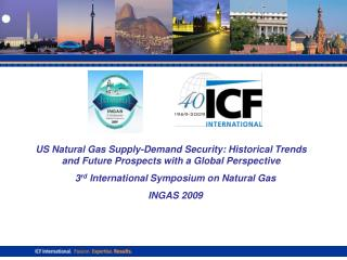 3 rd  International Symposium on Natural Gas INGAS 2009