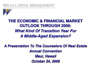 THE ECONOMIC & FINANCIAL MARKET OUTLOOK THROUGH 2006:  What Kind Of Transition Year For