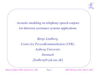 Acoustic modeling on telephony speech corpora  for directory assistance systems applications