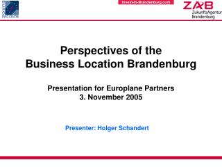 Perspectives of the Business Location Brandenburg Presentation for Europlane Partners