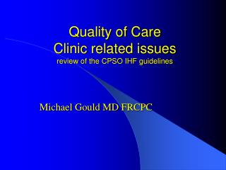 Quality of Care Clinic related issues review of the CPSO IHF guidelines
