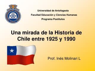 Una mirada de la Historia de Chile entre 1925 y 1990