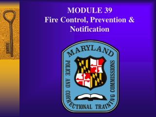 MODULE 39 Fire Control, Prevention & Notification