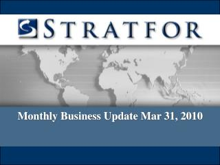 Monthly Business Update Mar 31, 2010
