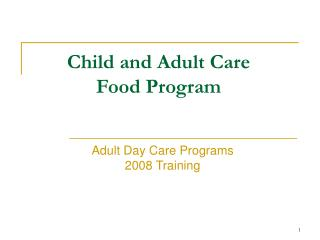 Adult Care Program Basics and Administrative Update