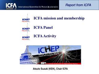 Atsuto  Suzuki (KEK),  Chair  ICFA