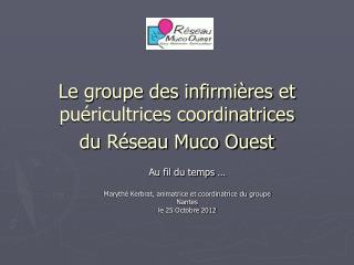 Le groupe des infirmières et puéricultrices coordinatrices  du Réseau Muco Ouest