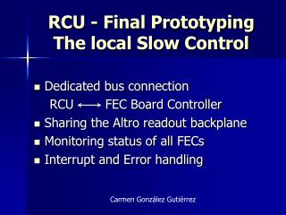 RCU - Final Prototyping The local Slow Control