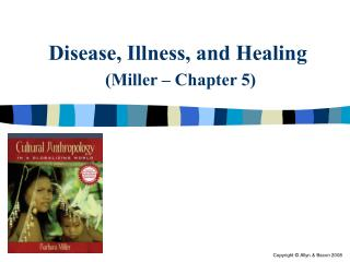 Disease, Illness, and Healing (Miller – Chapter 5)