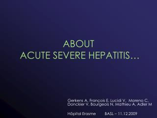 ABOUT  ACUTE SEVERE HEPATITIS