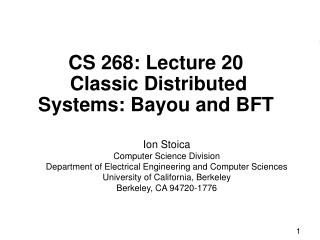 CS 268: Lecture 20  Classic Distributed Systems: Bayou and BFT