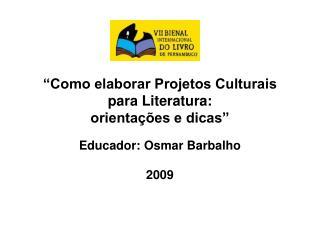 """""""Como elaborar Projetos Culturais para Literatura:  orientações e dicas"""""""