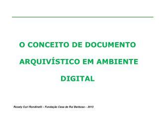 Rosely Curi Rondinelli � Funda��o Casa de Rui Barbosa � 2013