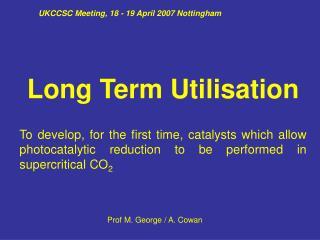 UKCCSC Meeting, 18 - 19 April 2007 Nottingham