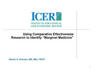 "Using Comparative Effectiveness Research to Identify ""Marginal Medicine"""