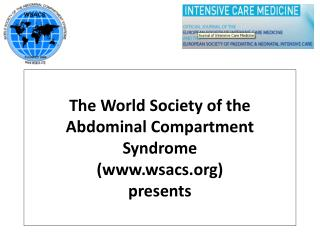 The World Society of the Abdominal Compartment Syndrome (wsacs) presents