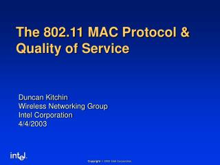 The 802.11 MAC Protocol & Quality of Service
