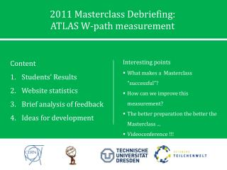 2011  Masterclass  Debriefing:  ATLAS W-path measurement
