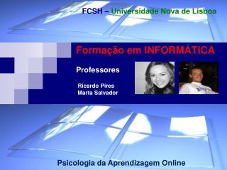 Formação em INFORMÁTICA Professores Ricardo Pires  Marta Salvador