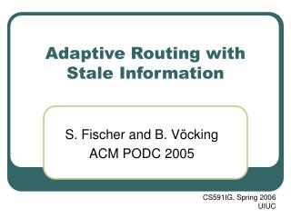 Adaptive Routing with Stale Information