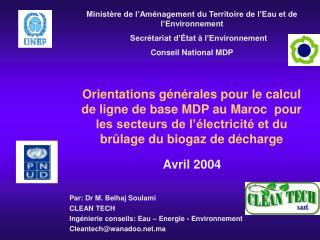 Par: Dr M. Belhaj Soulami CLEAN TECH  Ingénierie conseils: Eau – Energie - Environnement