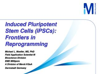 Induced  Pluripotent  Stem Cells ( iPSCs ): Frontiers in Reprogramming