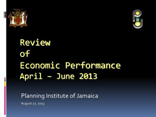 Review  of  Economic Performance April – June 2013