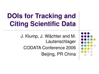 DOIs for Tracking and Citing Scientific Data