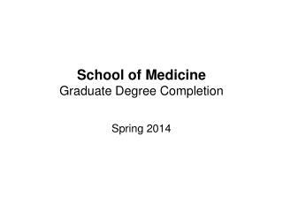 School of Medicine Graduate Degree Completion