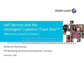 Self Service and the  intelligent Customer Front Door™  2008 Industry Analyst Conference
