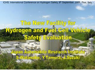 ICHS: International Conference on Hydrogen Safety, 8 th  September, 2005, Pisa, Italy