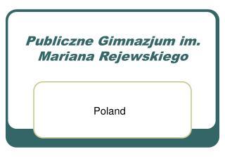 Publiczne Gimnazjum im. Mariana Rejewskiego