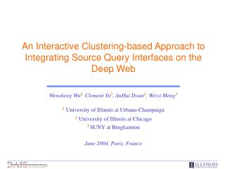 An Interactive Clustering-based Approach to Integrating Source Query Interfaces on the Deep Web