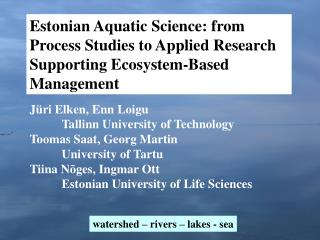 Jüri Elken, Enn Loigu  Tallinn University of Technology  Toomas Saat, Georg Martin