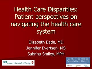 Health Care Disparities: Patient perspectives on navigating the health care system