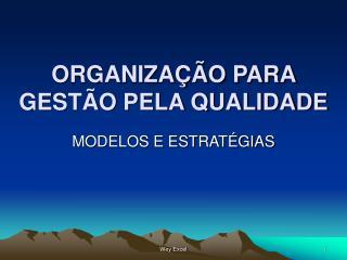 ORGANIZAÇÃO PARA GESTÃO PELA QUALIDADE