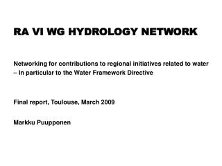 RA VI WG HYDROLOGY NETWORK Networking for contributions to regional initiatives related to water