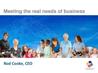 Meeting the real needs of business