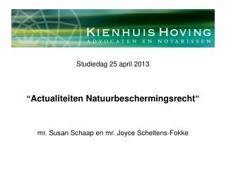 """Studiedag 25 april 2013 """" Actualiteiten Natuurbeschermingsrecht """""""