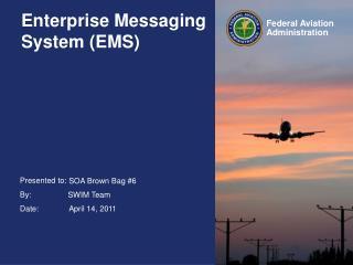 Enterprise Messaging System (EMS)