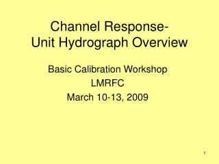 Channel Response- Unit Hydrograph Overview