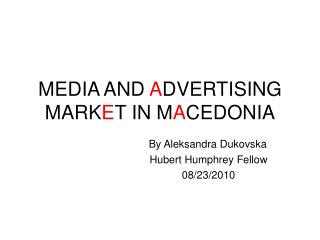 MEDIA AND  A DVERTISING MARK E T IN M A CEDONIA