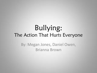 Bullying: The Action That Hurts Everyone