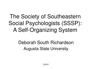 The Society of Southeastern Social Psychologists (SSSP): A Self-Organizing System