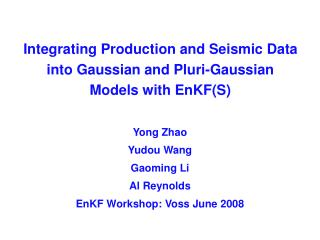 Integrating Production and Seismic Data into Gaussian and Pluri-Gaussian Models with EnKF(S)