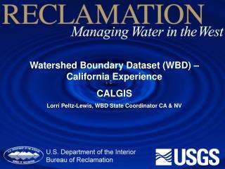 Watershed Boundary Dataset (WBD) –California Experience CALGIS