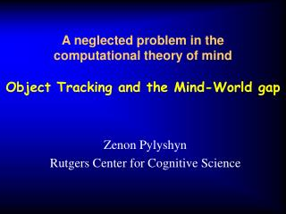 A neglected problem in the  computational theory of mind Object Tracking and the Mind-World gap